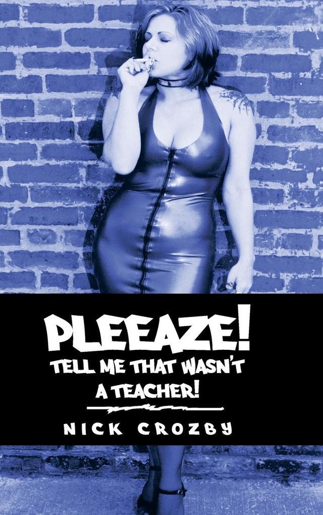 Pleeaze! Tell Me That Wasnt a Teacher!.pdf