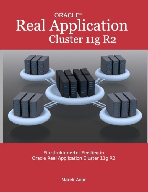Ein strukturierter Einstieg in Oracle Real Application Cluster 11g R2.pdf