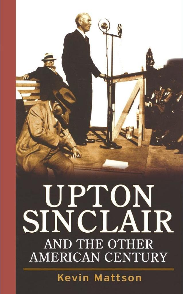 Upton Sinclair and the Other American Century.pdf