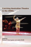 Catching Australian Theatre in the 2000s