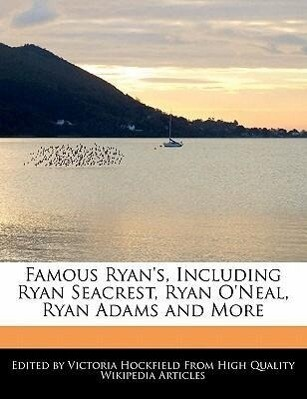 Famous Ryans, Including Ryan Seacrest, Ryan ONeal, Ryan Adams and More.pdf