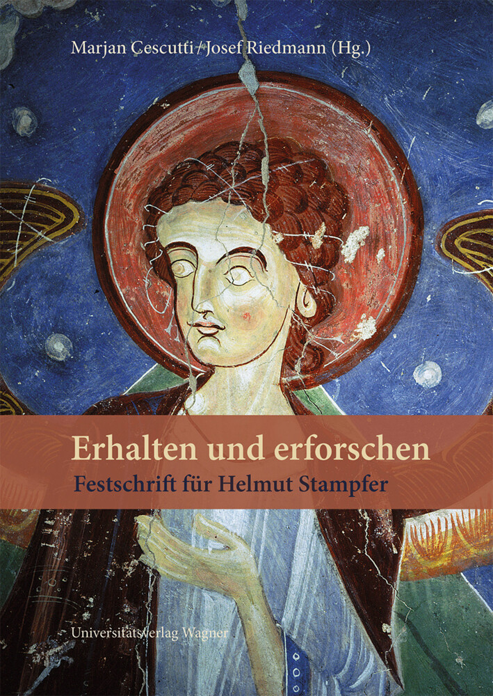 Erhalten und erforschen. Festschrift für Helmut Stampfer als Buch (gebunden)