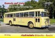 Stadtverkehr-Bildarchiv 06. Damals auf Linie