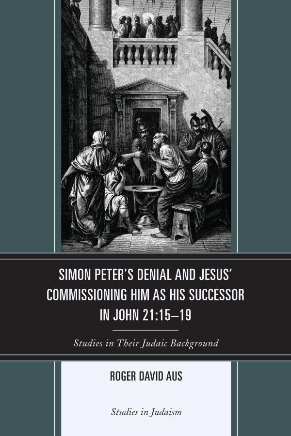 Simon Peters Denial and Jesus Commissioning Him as His Successor in John 21:15-19.pdf