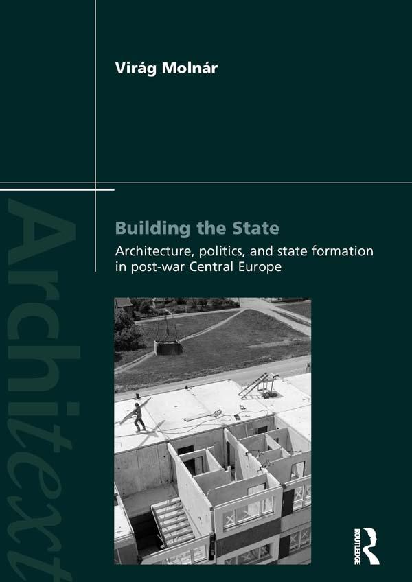 Building the State: Architecture, Politics, and State Formation in Postwar Central Europe.pdf