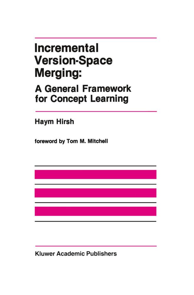 Incremental Version-Space Merging: A General Framework for Concept Learning.pdf