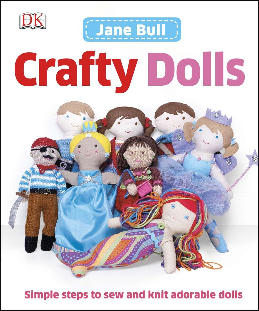 Crafty Dolls: Simple Steps to Sew and Knit Adorable Dolls.pdf