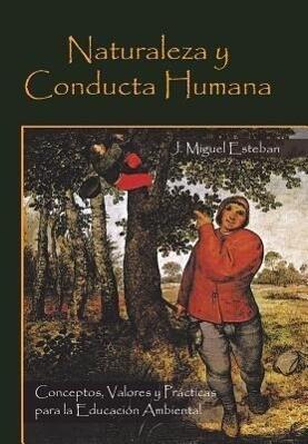 Naturaleza y Conducta Humana: Conceptos, Valores y Practicas Para La Educacion Ambiental.pdf
