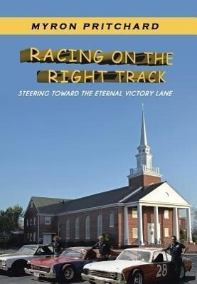 Racing on the Right Track: Steering Toward the Eternal Victory Lane.pdf