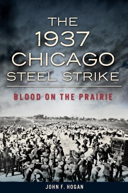 The 1937 Chicago Steel Strike: Blood on the Prairie.pdf