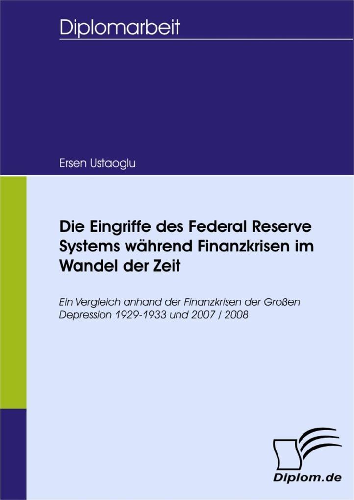 Die Eingriffe des Federal Reserve Systems während Finanzkrisen im Wandel der Zeit.pdf