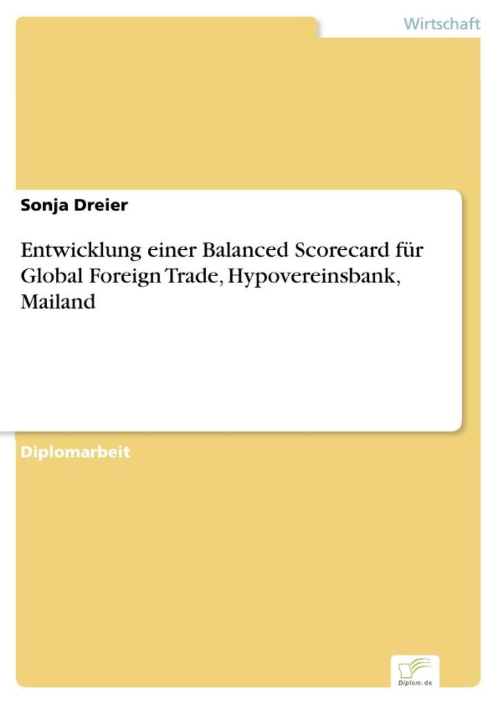 Entwicklung einer Balanced Scorecard für Global Foreign Trade, Hypovereinsbank, Mailand.pdf