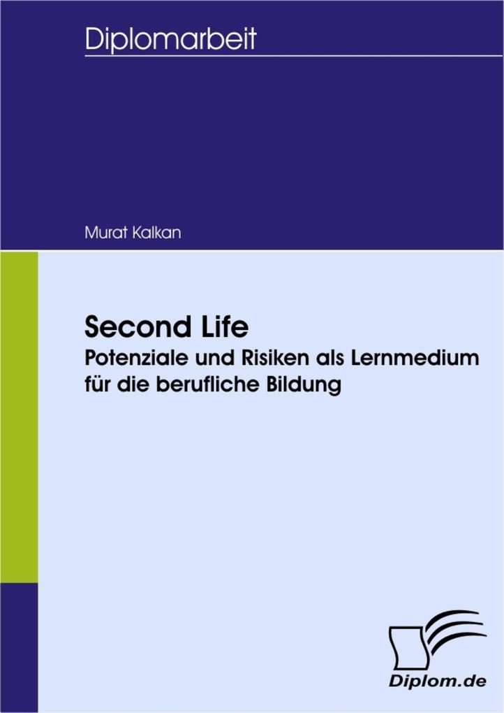 Second Life - Potenziale und Risiken als Lernmedium für die berufliche Bildung.pdf