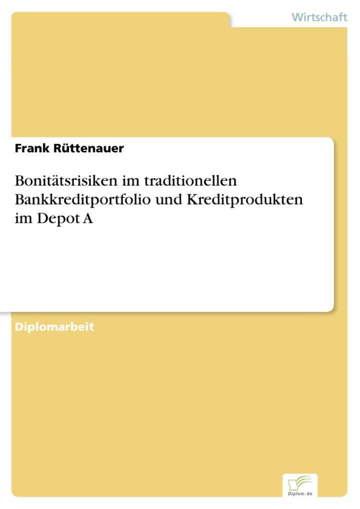 Bonitätsrisiken im traditionellen Bankkreditportfolio und Kreditprodukten im Depot A.pdf