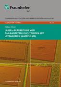 Laser-µ-Bearbeitung von GaN-basierten Leuchtdioden mit ultrakurzen Laserpulsen