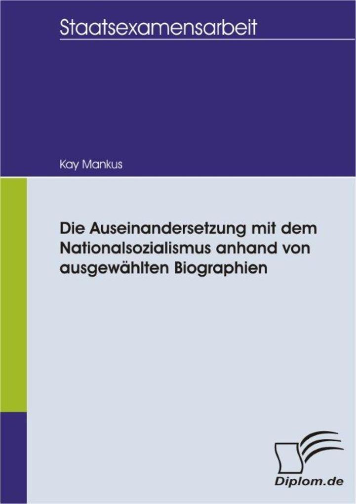 Die Auseinandersetzung mit dem Nationalsozialismus anhand von ausgewählten Biographien.pdf