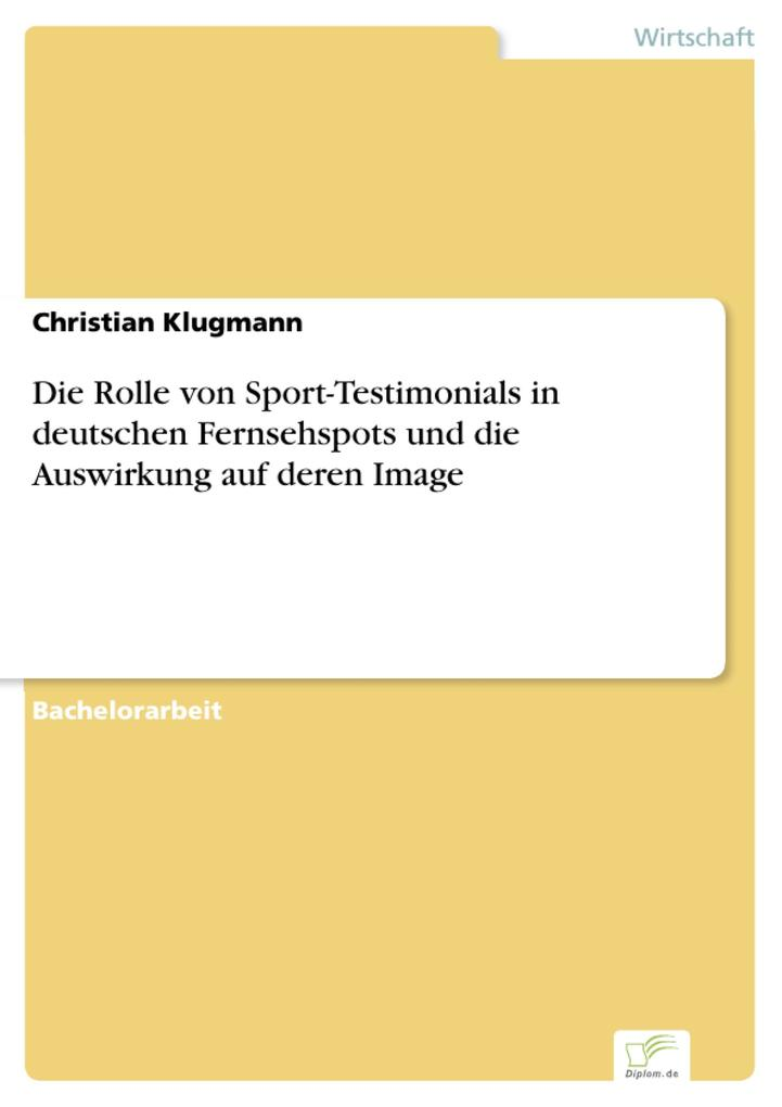 Die Rolle von Sport-Testimonials in deutschen Fernsehspots und die Auswirkung auf deren Image.pdf