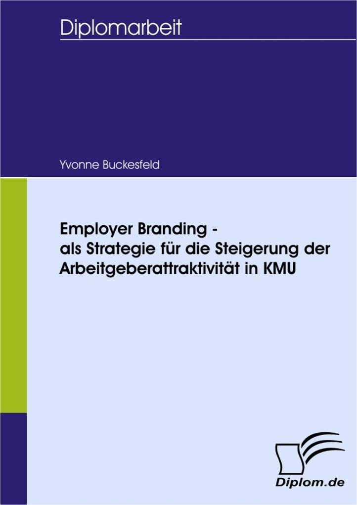 Employer Branding - als Strategie für die Steigerung der Arbeitgeberattraktivität in KMU.pdf