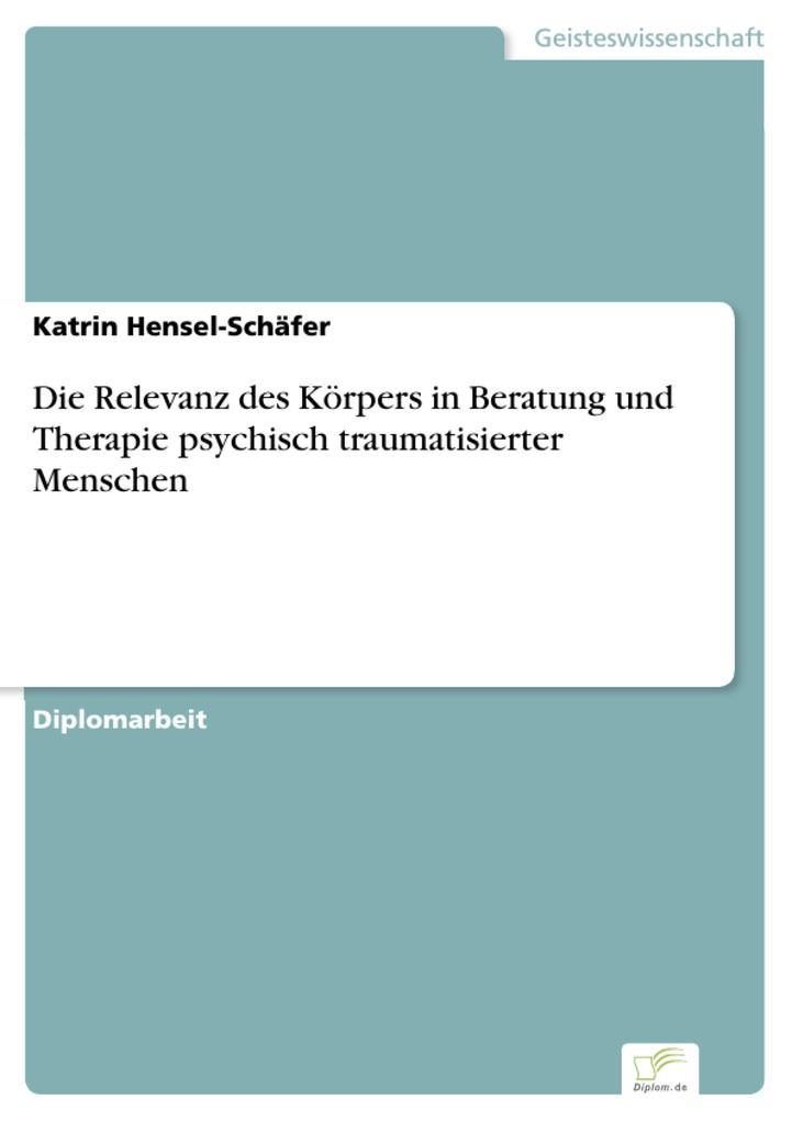 Die Relevanz des Körpers in Beratung und Therapie psychisch traumatisierter Menschen.pdf