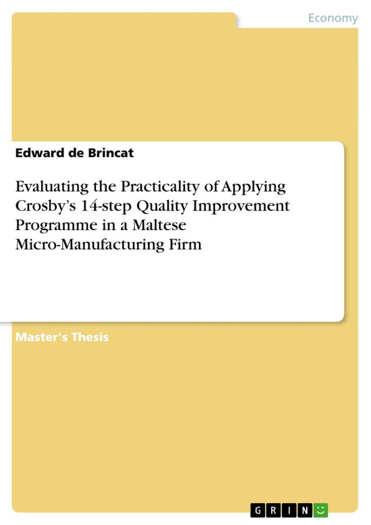 Evaluating the Practicality of Applying Crosbys 14-step Quality Improvement Programme in a Maltese Micro-Manufacturing Firm.pdf