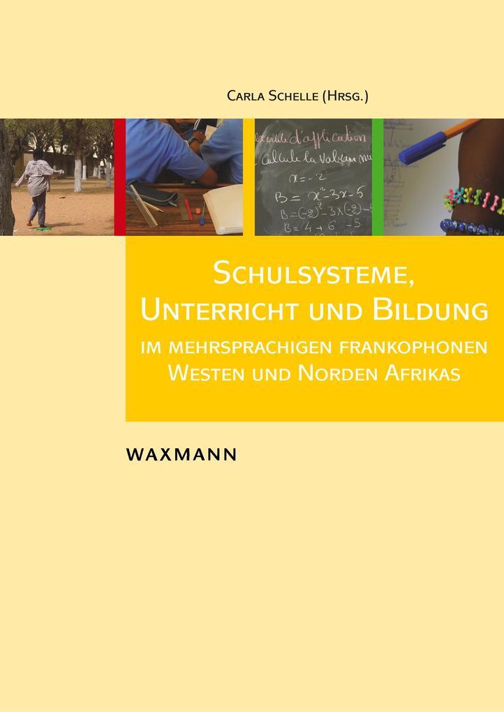 Schulsysteme, Unterricht und Bildung im mehrsprachigen frankophonen Westen und Norden Afrikas.pdf