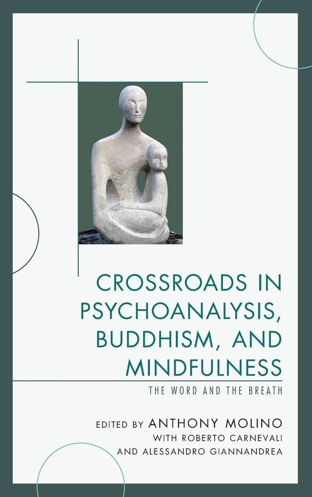 Crossroads in Psychoanalysis, Buddhism, and Mindfulness.pdf