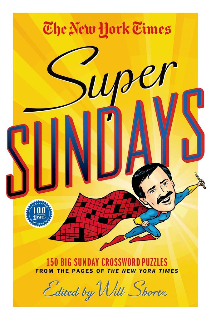 The New York Times Super Sundays: 150 Big Sunday Crossword Puzzles from the Pages of the New York Times.pdf