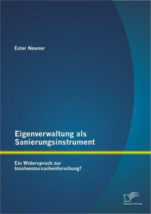 Eigenverwaltung als Sanierungsinstrument - Ein Widerspruch zur Insolvenzursachenforschung?.pdf