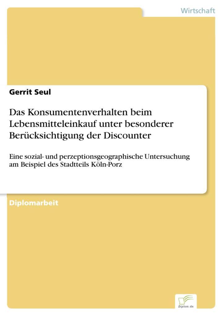 Das Konsumentenverhalten beim Lebensmitteleinkauf unter besonderer Berücksichtigung der Discounter.pdf