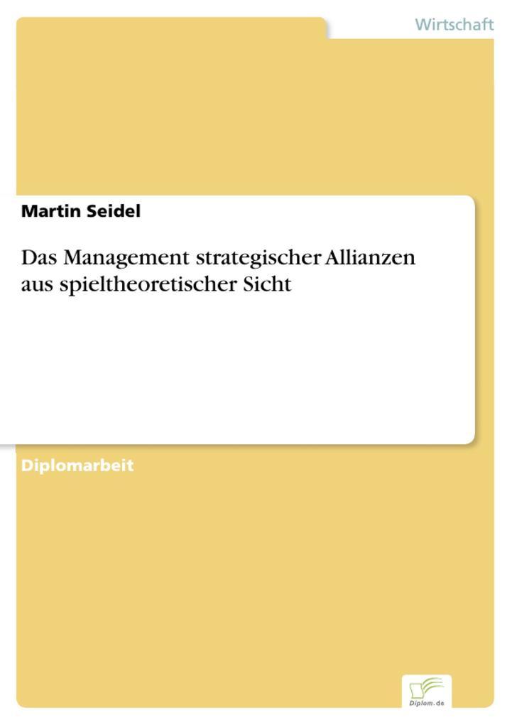 Das Management strategischer Allianzen aus spieltheoretischer Sicht.pdf