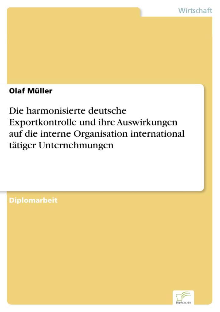 Die harmonisierte deutsche Exportkontrolle und ihre Auswirkungen auf die interne Organisation international tätiger Unternehmungen.pdf