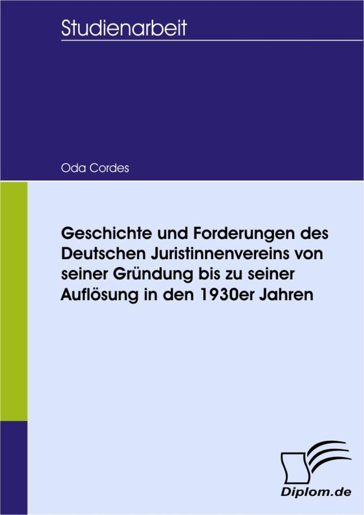 Geschichte und Forderungen des Deutschen Juristinnenvereins von seiner Gründung bis zu seiner Auflösung in den 1930er Jahren.pdf