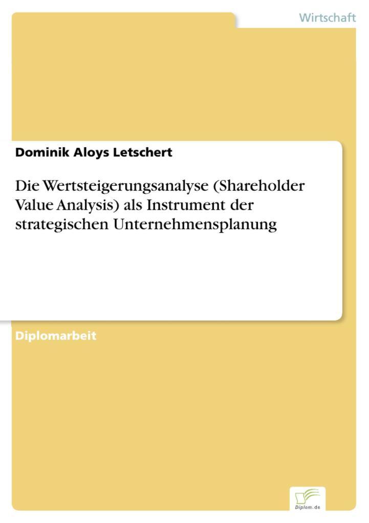 Die Wertsteigerungsanalyse (Shareholder Value Analysis) als Instrument der strategischen Unternehmensplanung.pdf