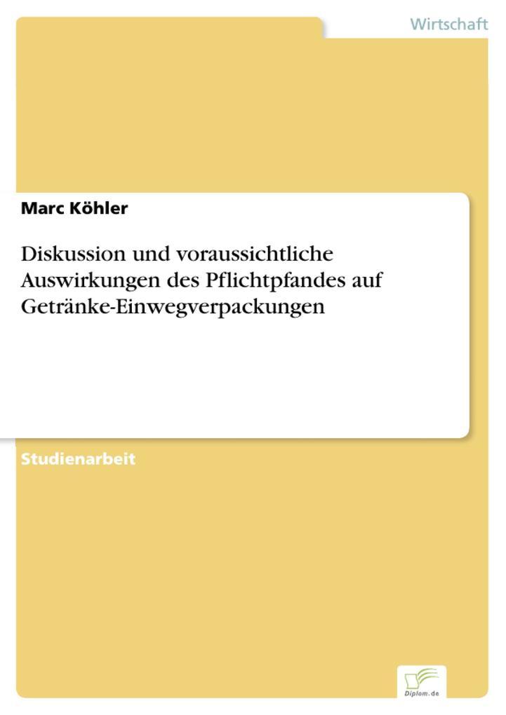 Diskussion und voraussichtliche Auswirkungen des Pflichtpfandes auf Getränke-Einwegverpackungen.pdf