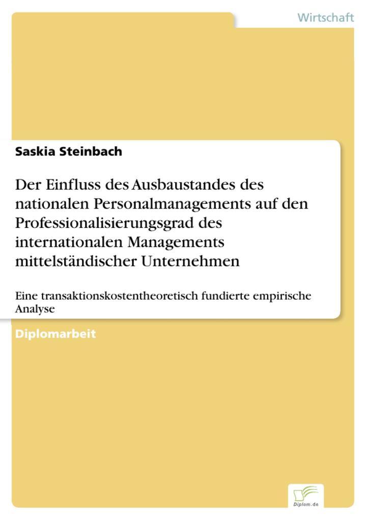 Der Einfluss des Ausbaustandes des nationalen Personalmanagements auf den Professionalisierungsgrad des internationalen Managements mittelständischer Unternehmen.pdf