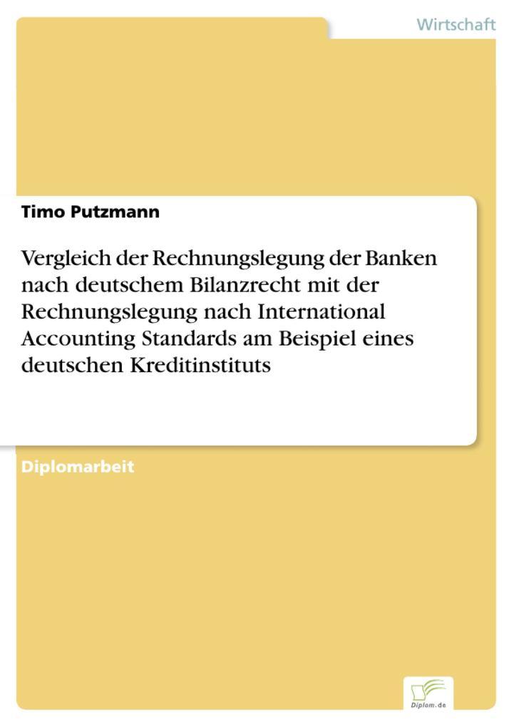 Vergleich der Rechnungslegung der Banken nach deutschem Bilanzrecht mit der Rechnungslegung nach International Accounting Standards am Beispiel eines deutschen Kreditinstituts.pdf
