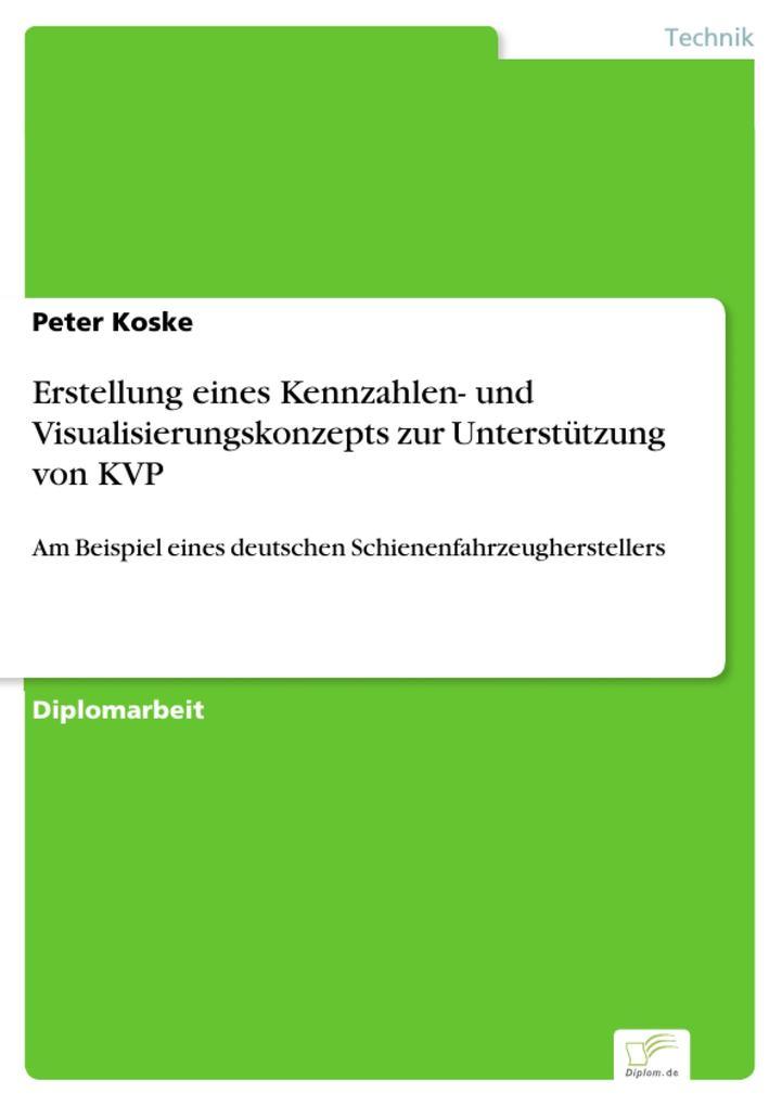 Erstellung eines Kennzahlen- und Visualisierungskonzepts zur Unterstützung von KVP.pdf