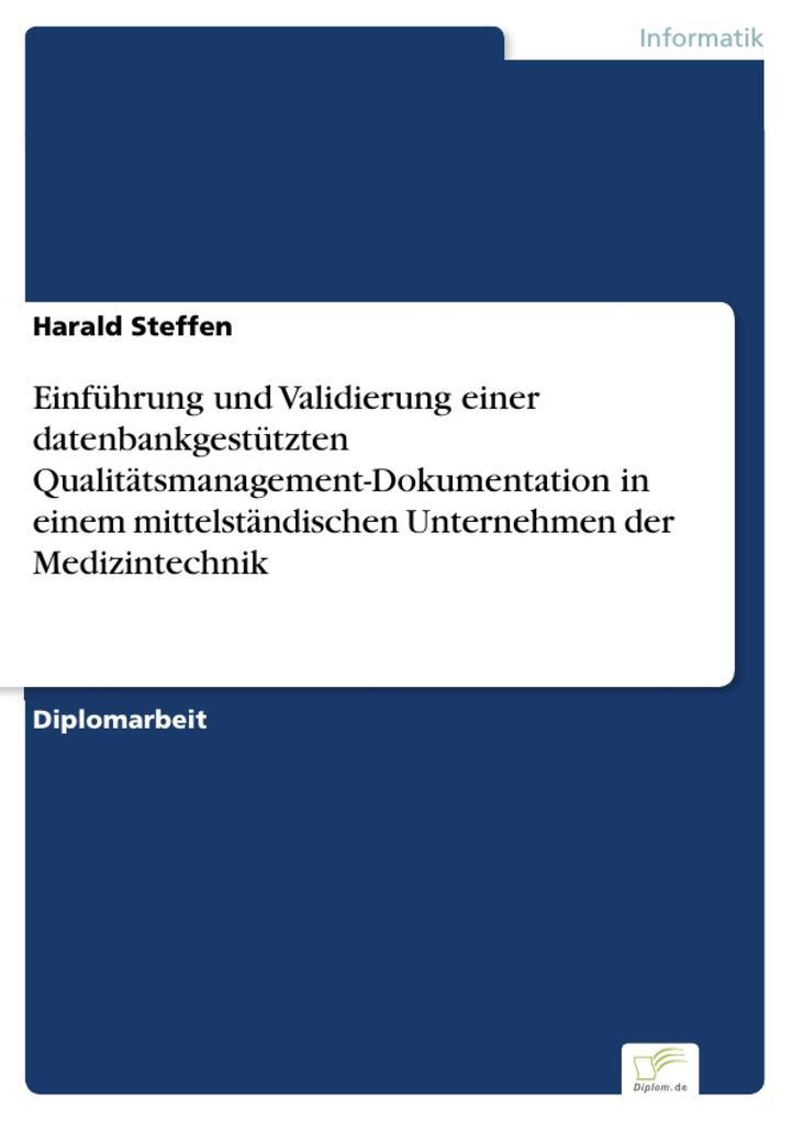 Einführung und Validierung einer datenbankgestützten Qualitätsmanagement-Dokumentation in einem mittelständischen Unternehmen der Medizintechnik.pdf