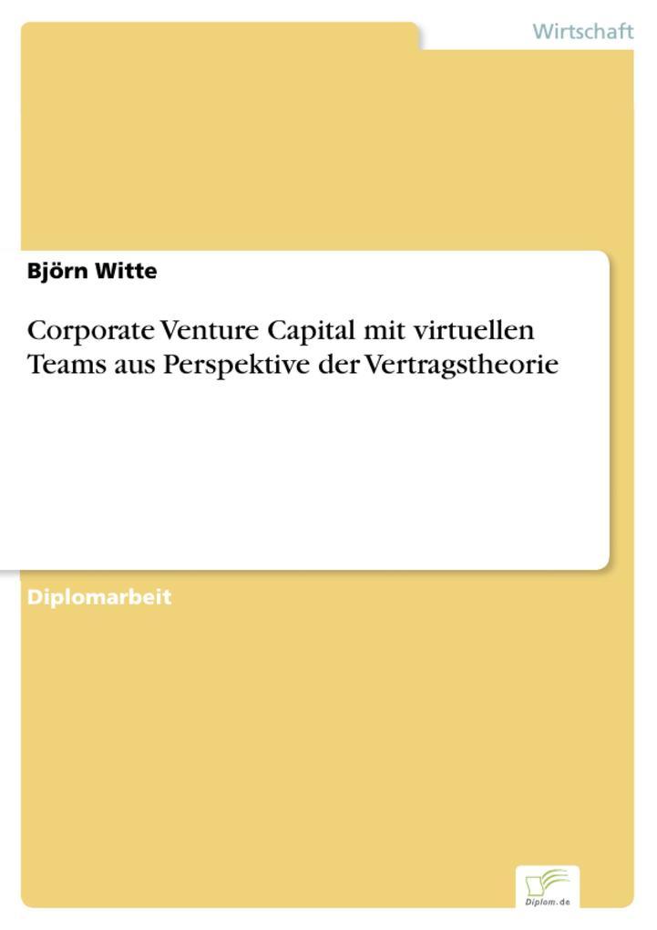 Corporate Venture Capital mit virtuellen Teams aus Perspektive der Vertragstheorie.pdf