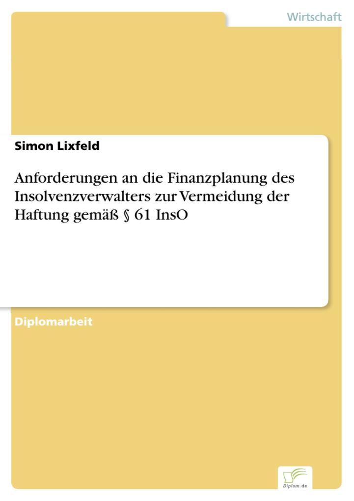 Anforderungen an die Finanzplanung des Insolvenzverwalters zur Vermeidung der Haftung gemäß § 61 InsO.pdf