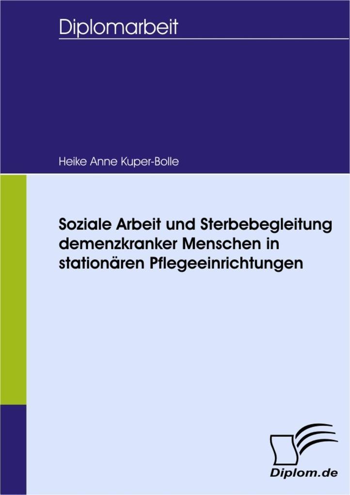Soziale Arbeit und Sterbebegleitung demenzkranker Menschen in stationären Pflegeeinrichtungen.pdf