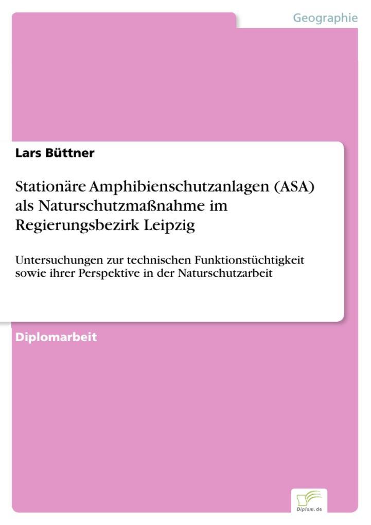 Stationäre Amphibienschutzanlagen (ASA) als Naturschutzmaßnahme im Regierungsbezirk Leipzig.pdf