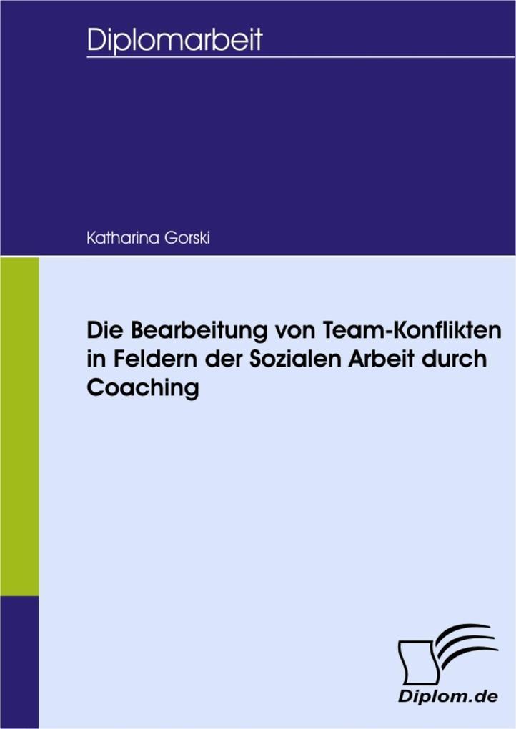 Die Bearbeitung von Team-Konflikten in Feldern der Sozialen Arbeit durch Coaching.pdf