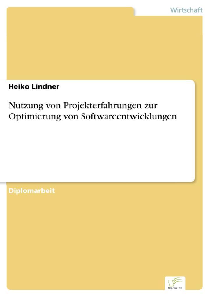 Nutzung von Projekterfahrungen zur Optimierung von Softwareentwicklungen.pdf