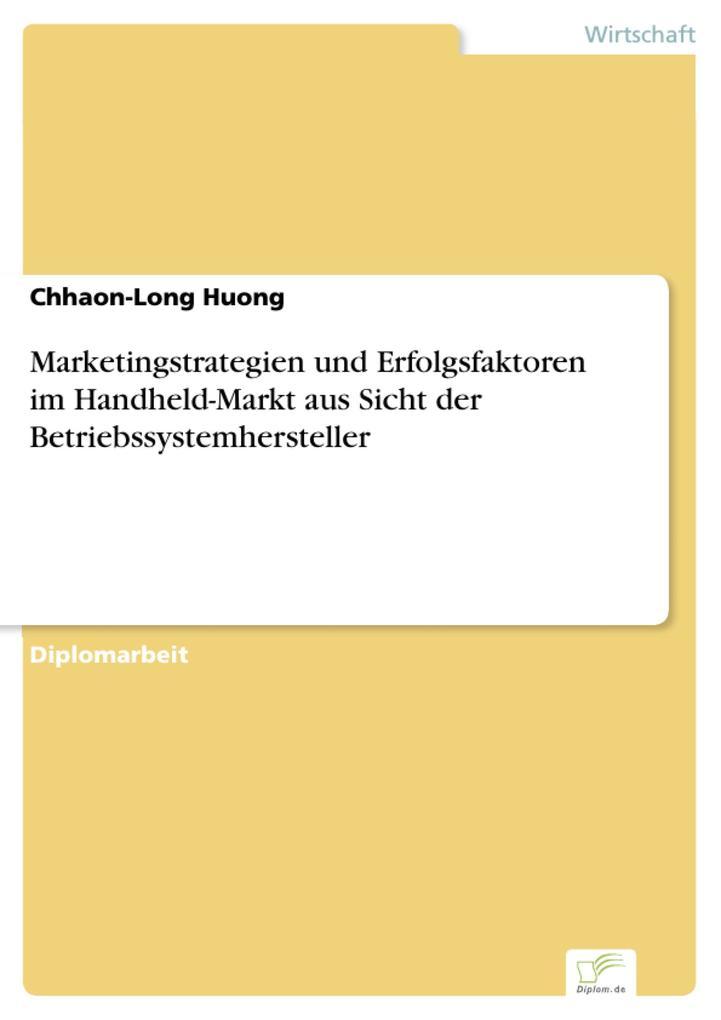 Marketingstrategien und Erfolgsfaktoren im Handheld-Markt aus Sicht der Betriebssystemhersteller.pdf