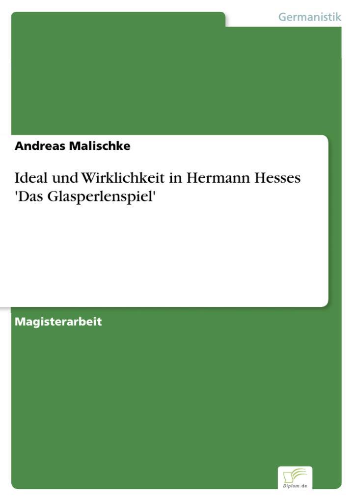 Ideal und Wirklichkeit in Hermann Hesses Das Glasperlenspiel.pdf