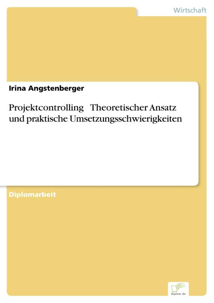 Projektcontrolling  Theoretischer Ansatz und praktische Umsetzungsschwierigkeiten.pdf
