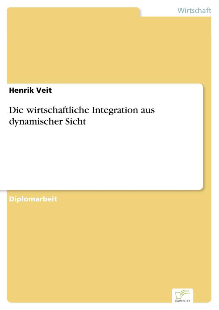Die wirtschaftliche Integration aus dynamischer Sicht.pdf