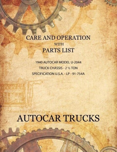 Care and Operation with Parts List 1940 Autocar Model U-2044, Truck Chassis - 2 1/2 Ton.pdf