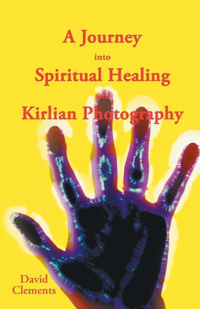 A Journey Into Spiritual Healing and Kirlian Photography.pdf